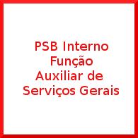 imagem de acesso ao aviso PSB Função Auxiliar de serviços gerais