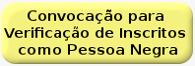 CONVOCAÇÃO PSS - AVALIAÇÃO PESSOA NEGRA