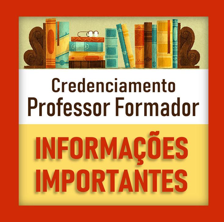 Credenciamento Professor Formador - Informações Importantes