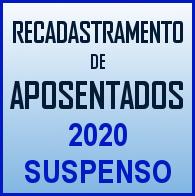 Suspensão do recadastramento de aposentados 2020